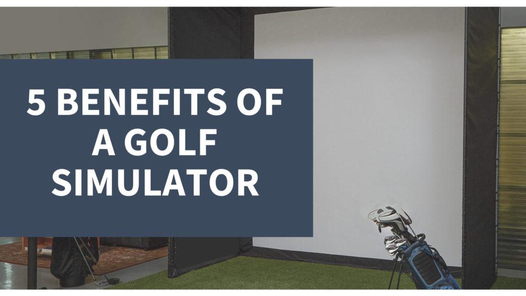 golf simulator benefits