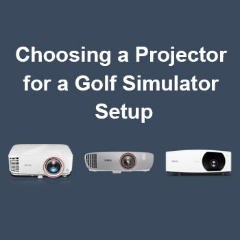 Choosing a Projector for a Golf Simulator Setup